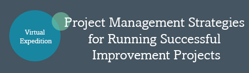 Project Management Strategies for Running Successful Improvement Projects